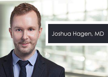 Welcome Joshua Hagen, MD