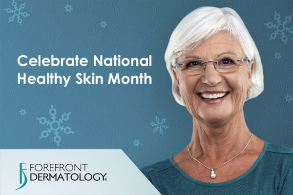 Celebrate National Healthy Skin Month with Forefront Dermatology
