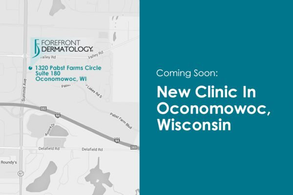 Forefront Dermatology to Open in Oconomowoc, Wisconsin