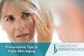 Preventative Tips to Fight Skin Aging