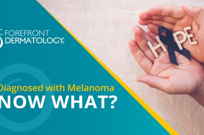 Diagnosed with Melanoma – Now What?