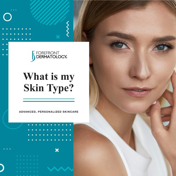 What Is My Skin Type? : Picking Skincare Products for My Skin Type | Forefront Dermatology