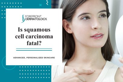 Is Squamous Cell Carcinoma Deadly? | Forefront Dermatology