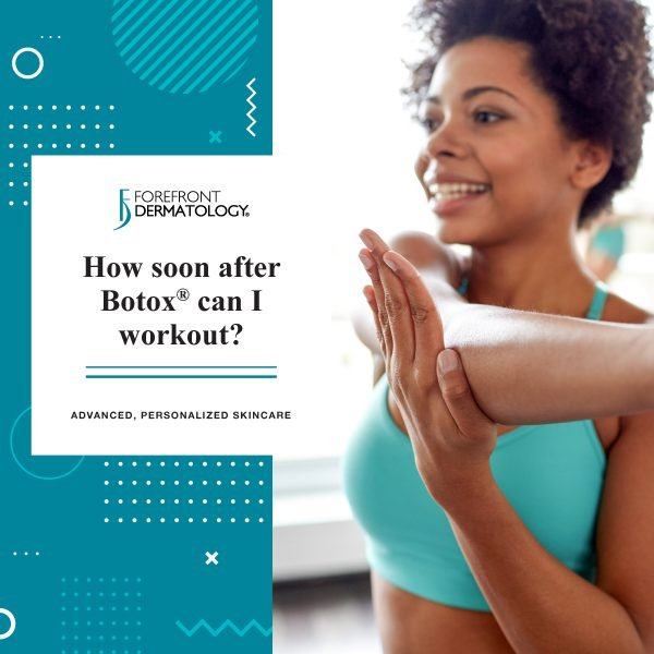 How Soon After Botox Can I Workout? | Forefront Dermatology