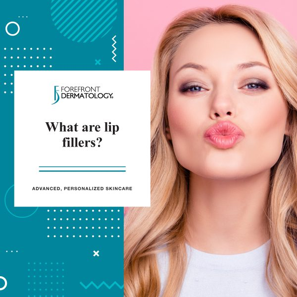 What are Lip Fillers? | Forefront Dermatology