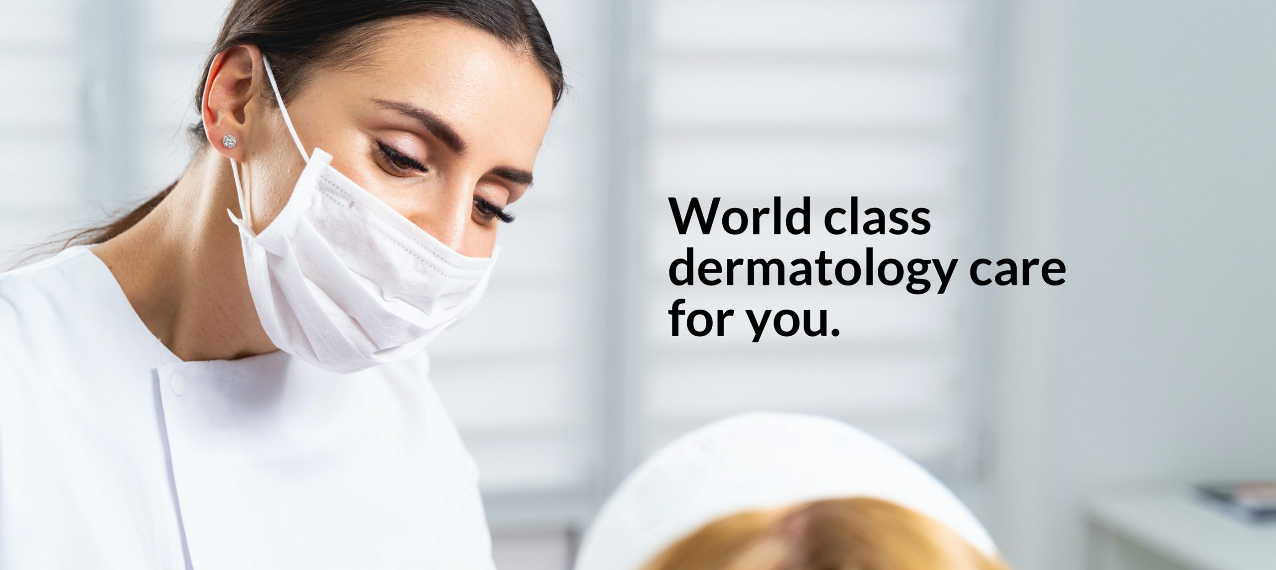 World class dermatology care for you